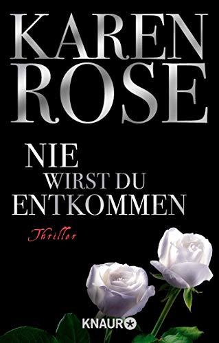 Buchseite und Rezensionen zu 'Nie wirst du entkommen: Thriller (Die Chicago-Reihe, Band 5)' von Karen Rose