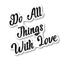 Do All Things with Love ステッカー インスピレーショナル引用ステッカー - 2パック - ノートパソコンステッカー - 2.5インチ ビニールデカール - ノートパソコン 電話 タブレット ビニールデカールステッカー (2パック) S214626