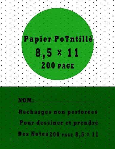 Recharges Non Perforées Papier Pointillé 8,5 X 11: Papier De Remplissage à Feuilles Mobiles Papier Pour Ordinateur Portable En Pointillé Format Lettre ... De Page Pour Dessiner Et Prendre Des Notes