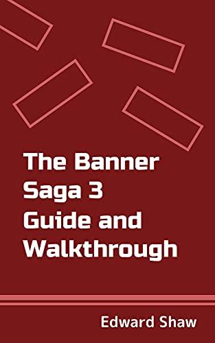 The Banner Saga 3 Guide and Walkthrough (English Edition)
