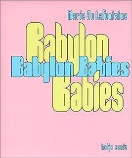 Marie-Jo Lafontaine: Babylon Babies