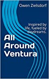 All Around Ventura: Inspired by life, fueled by daydreams.