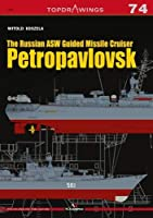 The Russian Asw Guided Missile Cruiser Petropavlovsk (Topdrawings)