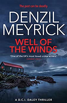 Well of the Winds: A DCI Daley Thriller (Book 5) - The past can be deadly by [Denzil Meyrick]