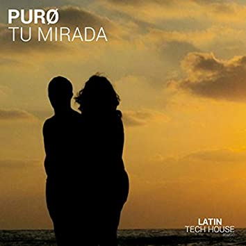 Tu Mirada (Your Look)