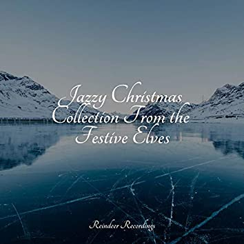 Jazzy Christmas Collection From the Festive Elves