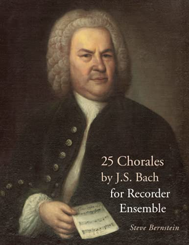 25 Chorales by J. S. Bach: For Recorder Ensemble