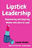 Lipstick Leadership: Empowering and Inspiring Women who dare to Lead