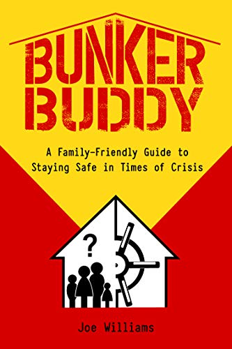 Bunker Buddy: Your Simple Family-Friendly Guide to Staying Safe in Times of Crisis by [Joe Williams]