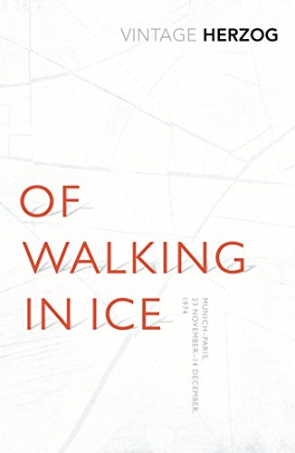 Of Walking In Ice: Munich - Paris: 23 November - 14 December, 1974 (Vintage Classics)