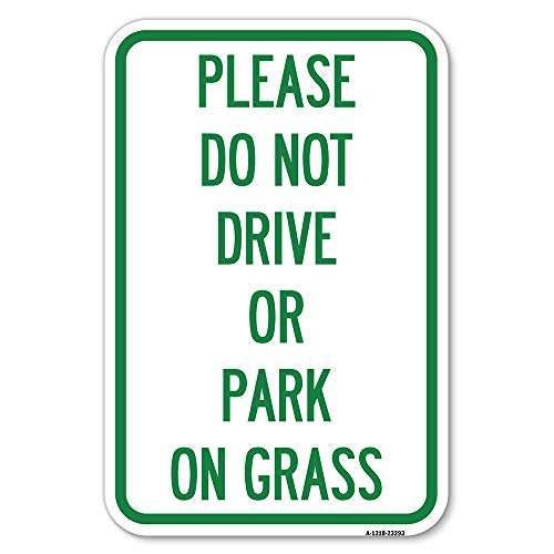 """SignMission Please Do Not Drive or Park on Grass 12"""" X 18"""" Heavy-Gauge Aluminum Rust Proof Parking Sign Protect Your Business & Municipality Made in The USA (A-1218-23293)"""