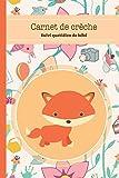 Carnet de Crèche: Journal pour le suivi de bébé à compléter | Format 15,2 x 22,8 cm - 100 pages | Correspondance à remplir sur 90 jours