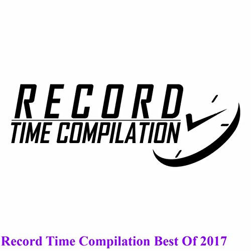 Record Time Compilation Best Of 2017
