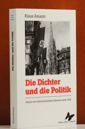 Die Dichter und die Politik: Essays zur österreichischen Literatur nach 1918