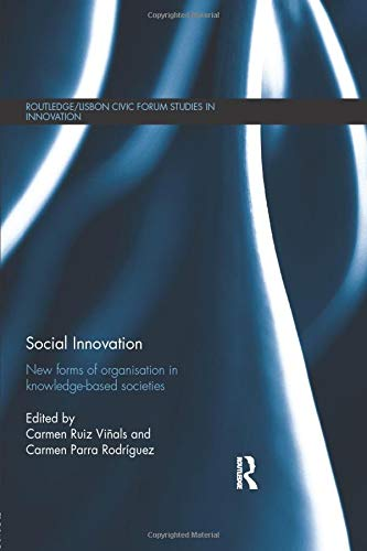 Social Innovation: New Forms of Organisation in Knowledge–Based Societies