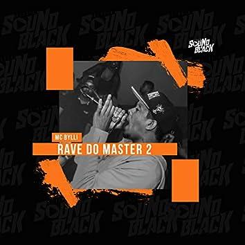 Rave do Master 2