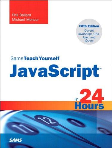 Sams Teach Yourself JavaScript in 24 Hours: Sams Teac Your Java 24 Hou_5