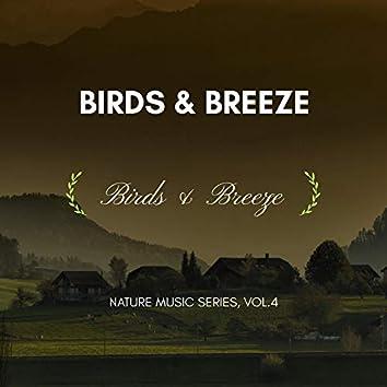 Birds & Breeze - Nature Music Series, Vol.4