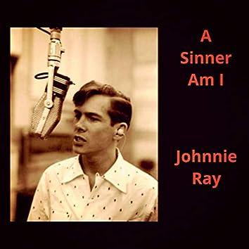 A Sinner Am I