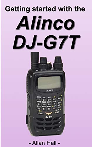 Getting Started with the Alinco DJ-G7T (English Edition)