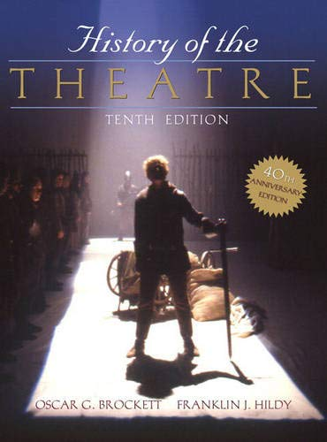 Compare Textbook Prices for History of the Theatre 10th Edition ISBN 9780205511860 by Brockett, Oscar,Hildy, Franklin