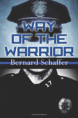 Download Way of the Warrior: The Philosophy of Law Enforcement 1493764500