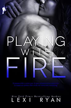 Playing with Fire by [Lexi Ryan]