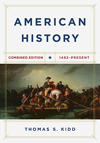 Compare Textbook Prices for American History, Combined Edition: 1492 - Present Combined Edition ISBN 9781535982269 by Kidd, Thomas S.