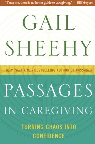 Compare Textbook Prices for Passages in Caregiving: Turning Chaos into Confidence Reprint Edition ISBN 9780061661211 by Sheehy, Gail