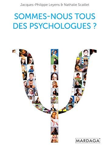 Sommes-nous tous des psychologues ?: Ouvrage de psychologie - nouvelle édition