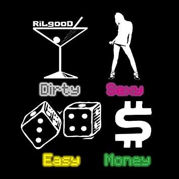 Dirty Sexy Easy Money