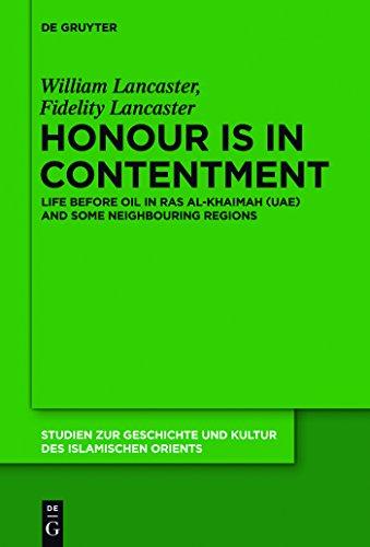 Honour Is in Contentment: Life Before Oil in Ras Al-Khaimah (UAE) and Some Neighbouring Regions (Studien zur Geschichte und Kultur des islamischen Orients Book 25) (English Edition)