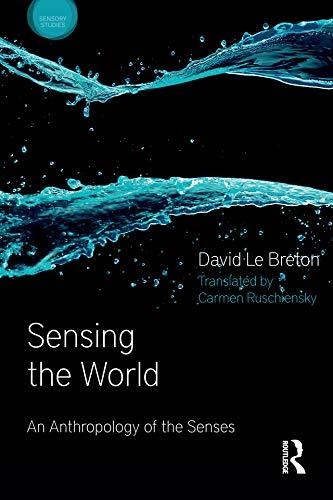 Sensing the World: An Anthropology of the Senses (Sensory Studies) (English Edition)