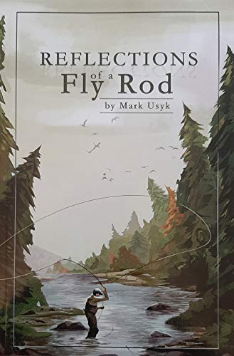 Reflections of a Fly Rod