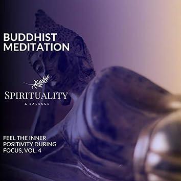 Buddhist Meditation - Feel The Inner Positivity During Focus, Vol. 4