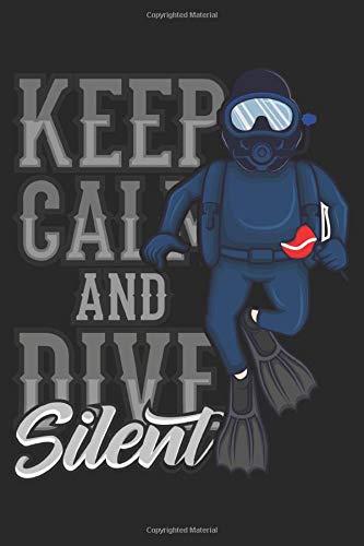 Keep Calm And Dive Silent: Rebreather Tauchen Geschenk Für Taucher Dina5 Liniert Notizbuch Tagebuch Planer Notizblock Malheft Kladde Journal Strazze