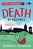 Death by Bagpipes: A Summer Murder in Edinburgh (Travel Can Be Murder Cozy Mystery Series)