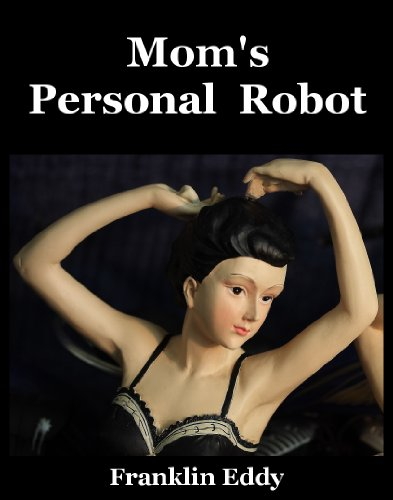 Mom's Personal Robot (English Edition)