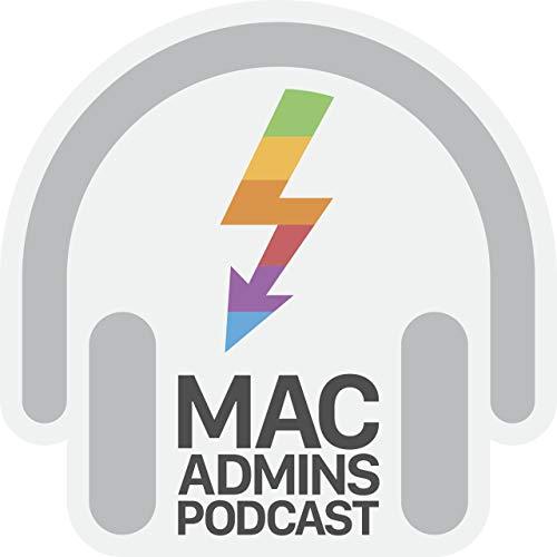 Mac Admins Podcast Podcast By Mac Admins Podcast LLC cover art