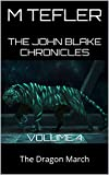 The John Blake Chronicles - volume 4: The Dragon March (The Unclaimed Legacy Series)