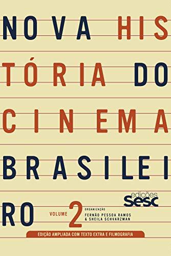 Nova história do cinema brasileiro - volume 2 (edição ampliada)