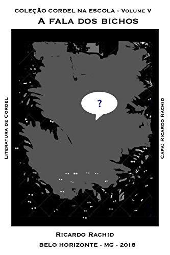 COLEÇÃO CORDEL NA ESCOLA: A FALA DOS BICHOS (Portuguese Edition)