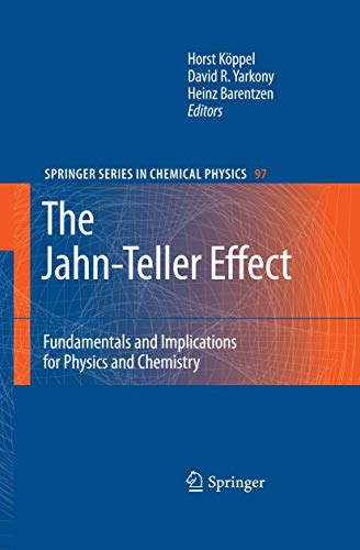 The Jahn-Teller Effect: Fundamentals and Implications for Physics and Chemistry (Springer Series in Chemical Physics, 97, Band 97)