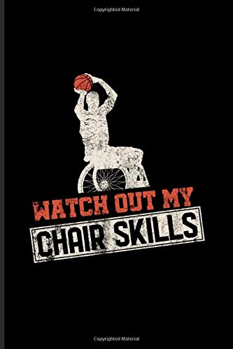 Watch Out My Chair Skills: Wheelchair Basketball Journal   Notebook   Workbook For Player & Coach - 6x9 - 100 Graph Paper Pages