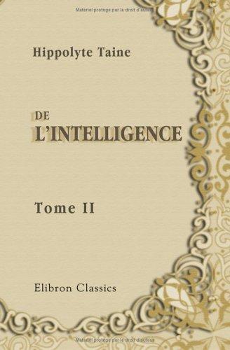 De l'intelligence: Tome 2