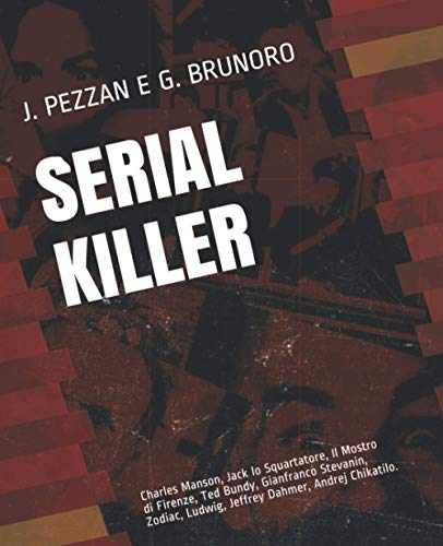 Serial Killer: Charles Manson, Jack lo Squartatore, Il Mostro di Firenze, Ted Bundy, Gianfranco Stevanin, Zodiac, Ludwig, Jeffrey Dahmer, Andrej Chikatilo