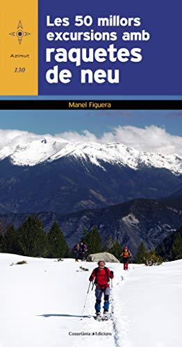 Les 50 millors excursions amb raquetes de neu: 130 (Azimut)