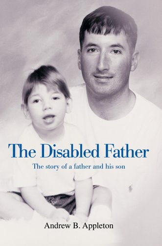 The Disabled Father: The story of a father and his son -  Appleton, Andrew, Paperback