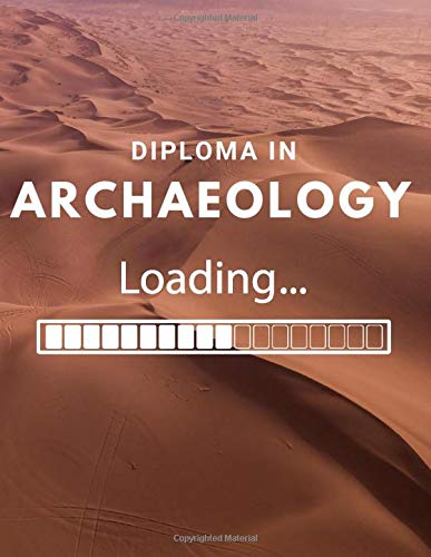 Diploma in Archaeology Loading: Fun Quad Ruled Composition Notebook For University And College Students; 110 Pages; 5 Squares Per Inch