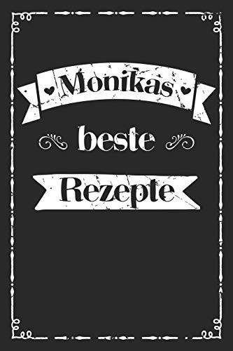 Monikas beste Rezepte: A5 Rezeptbuch zum selberschreiben personalisiert Personalisierte Geschenke Vorname Monika | Übersichtliches blanko Kochbuch für ... Frauen Mütter Omas Enkel Töchter Hobbyköche